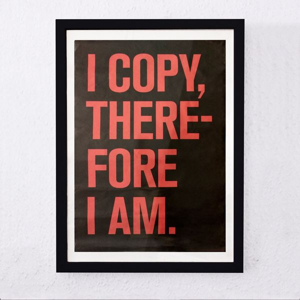 """I COPY, THEREFORE I AM."" by Superflex, twinkle twinkle"