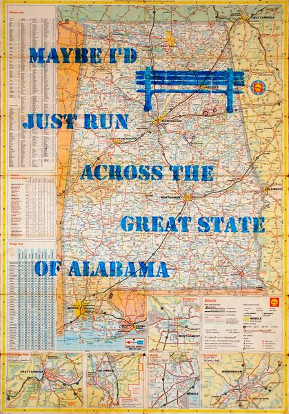 Maybe I'd just run across the great State of Alabama